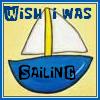 Wish I Was Sailing
