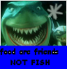 Food are friends, not fish