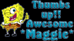 Maggie,Thumbs Up!