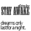 Stay Awake (Dreams Only Last for a Night) || All Time Low