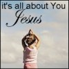 ALL ABOUT YOU JESUS