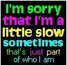 a little slow sometimes