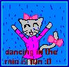 dancing in the rain is fun !
